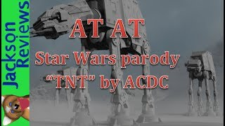 ATAT-Star Wars parody song. TNT by ACDC