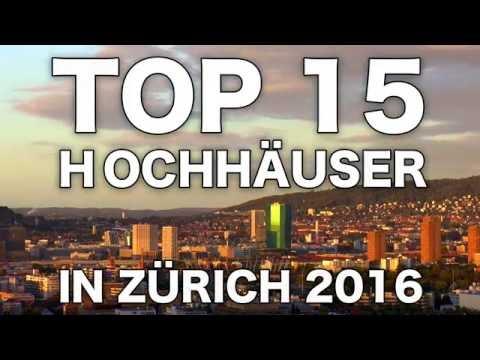 TOP 15 - Hochhäuser in Zürich 2016