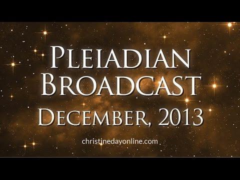 Pleiadian Broadcast - December 2013