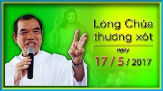 cha LONG - Bài giảng Lòng Chúa Thương Xót - 17/5/2017