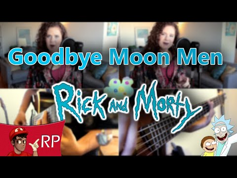 Goodbye Moon Men (Rick and Morty)    Cover by SwigglesRP & Julia Henderson
