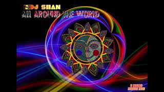 """"""" ALL AROUND THE WORLD 2019"""" 2 HOURS LIVE SET by DJ SHAN"""