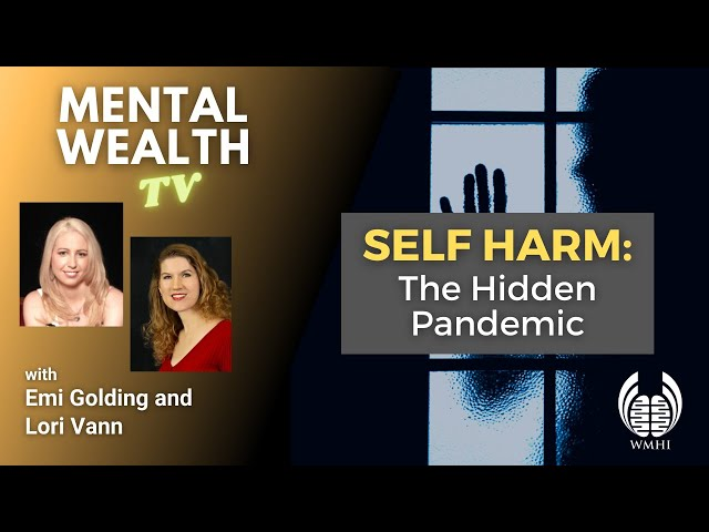 Self Harm: The Hidden Pandemic (Non Suicidal Self Injury - NSSI)