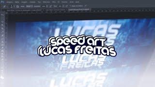 #24 - Speed Art / Banner Lucas Freitas