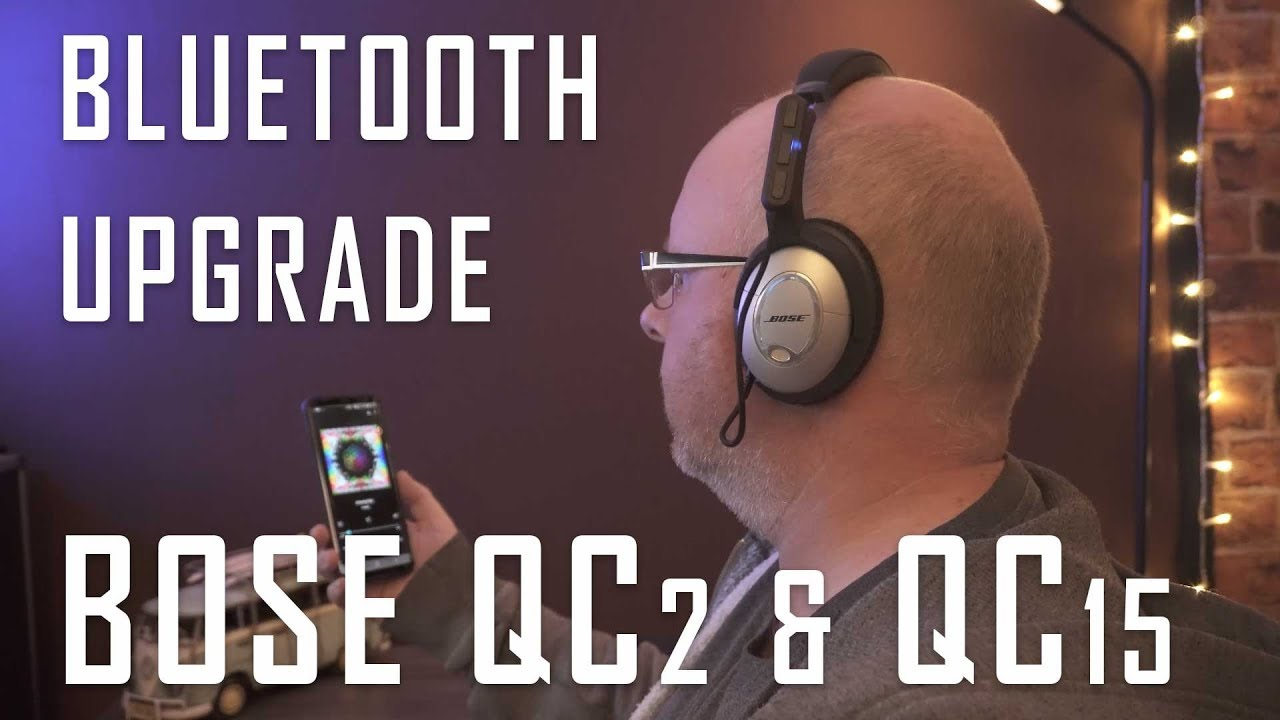 Bose QC2 & QC15 Headphones Bluetooth upgrade for $20