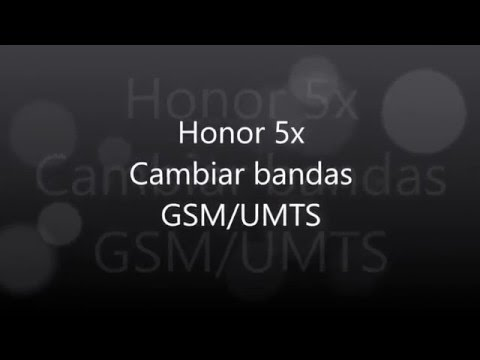 Honor 5x: Modificar bandas GSM/UMTS