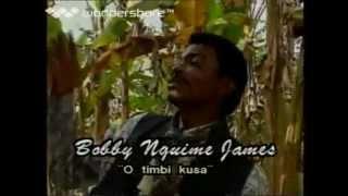 BOBBY NGUIME JAMES -  O Timbi Kusa By DJ BOCANDE