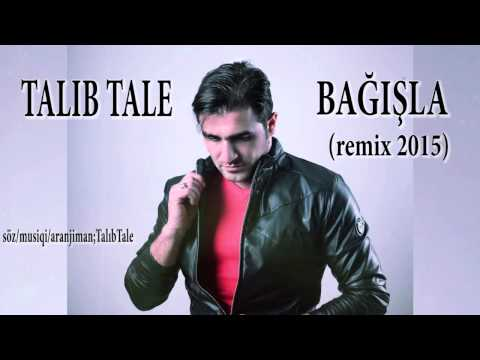 Talib Tale - Bagishla // REMİX 2015