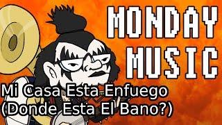 Monday Music: Mi Casa Esta Enfuego (Donde Esta El Bano?)