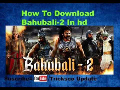 How To Download Bahubali2 In HD Hindi