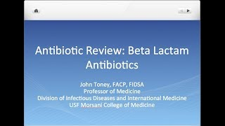 Antibiotic Review: Beta Lactams - John Toney, MD