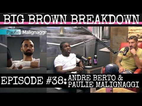 Big Brown Breakdown - Episode 38: Andre Berto & Paulie Malig