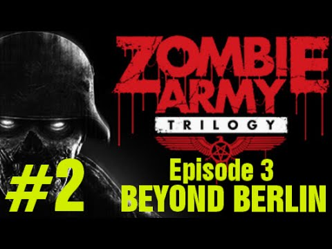"ZOMBIE ARMY TRILOGY Gameplay Walkthrough Episode 3 ""Freight Train of Fear"" Part 2"