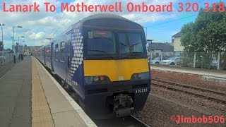 Lanark To Motherwell On-Board 320 318