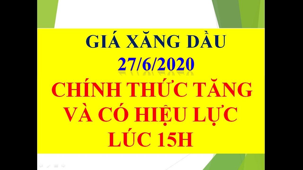 LÚC 15H CHIỀU 27/6/2020 XĂNG DẦU TRONG NƯỚC BẬT TĂNG MẠNH
