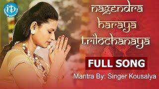 Download Nagendra Haraya Trilochanaya Full Song - Mantra By Singer Kousalya   Maha Shivratri Special 2017