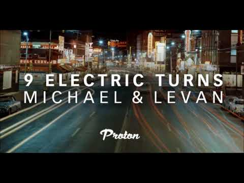 Michael & Levan - 9 Electric Turns Episode 26 Proton Radio