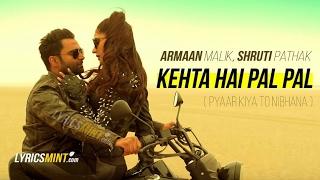Kehta Hai Pal Pal Audio Song Sachiin J Joshi Alankrita Sahai Armaan Malik Shruti Pathak Caesar