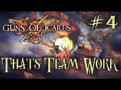 Guns Of Icarus Online: Raid on the Refinery -That's Team Work!- #4
