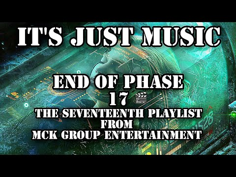 It's Just Music - End Of Phase 17 (Produced By McK Group Entertainment)