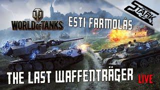 World Of Tanks - Aż Utolsó Waffenträger Event Farmolás - Stark LIVE