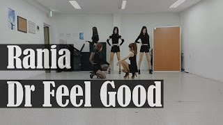 라니아 Rania 닥터필굿 Dr Feel Good 안무 Dance cover by overstep
