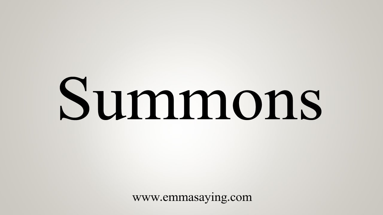 How To Say Summons