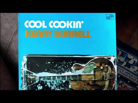 Kenny Burrell - Cool Cookin' (full album)