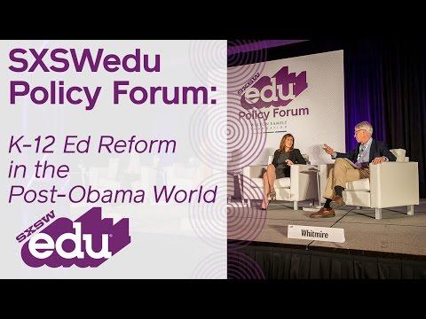 K-12 Ed Reform in the Post-Obama World Video | SXSWedu 2017 | Policy Forum