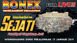 """FULL LIVE !!! BONEX - """" SEJATI """" - Wringinagung Doro Pekalongan, 13 JANUARI 2019"""