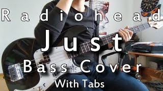 Radiohead - Just (Bass Cover with Tabs)