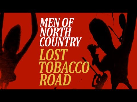 Men of North Country - Lost Tobacco Road