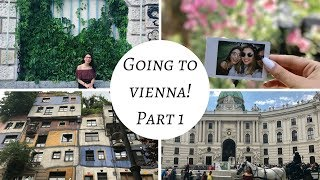 GOING TO VIENNA  - TRAVEL VLOG/GUIDE 1 - 2018