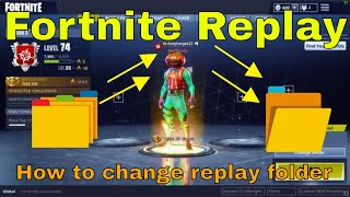Fortnite How to Change Replay Save Folder