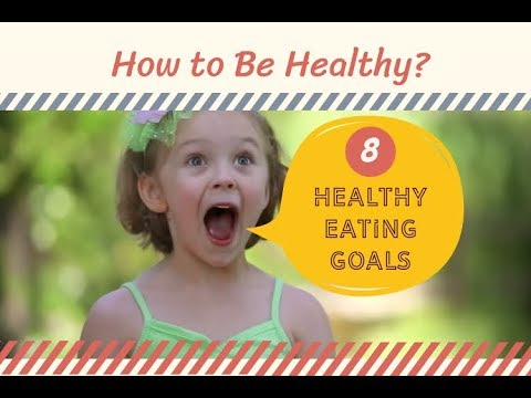 8 HEALTHY EATING GOALS