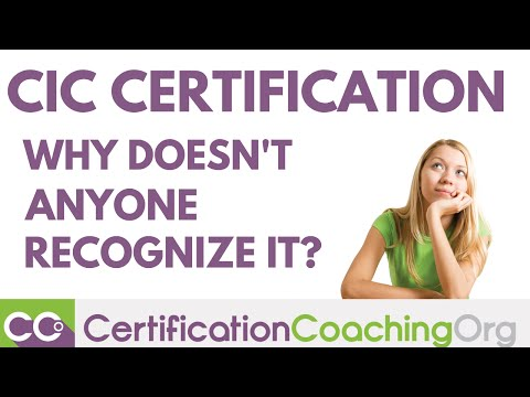 CIC Certification - Why Doesn't Anyone Recognize CIC Certification?