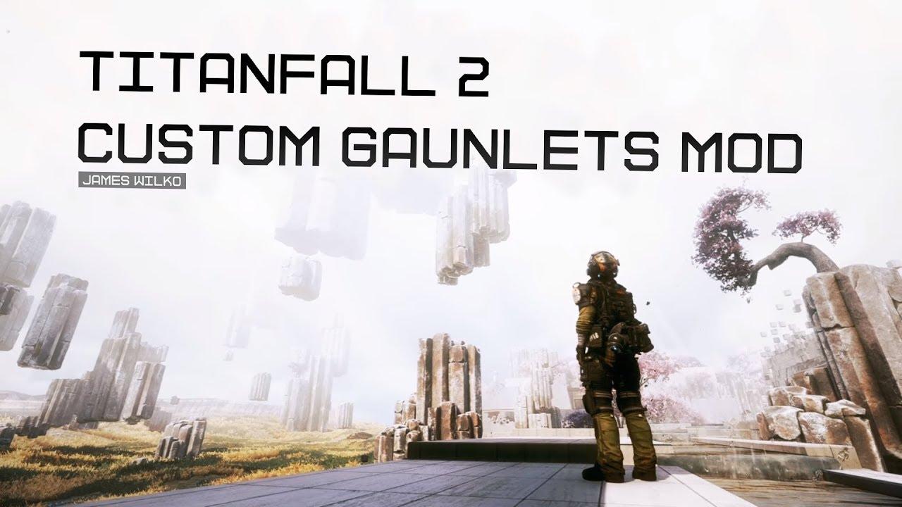 Titanfall 2 Custom Gauntlets Trailer