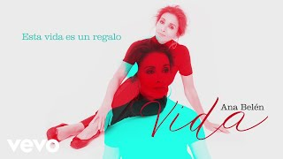 Ana Belén - Esta Vida es Un Regalo (Cover Video)