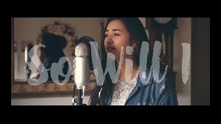 SO WILL I [100 Billion X] - Hillsong UNITED (cover)
