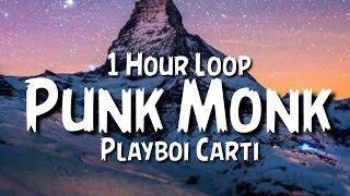 Playboi Carti - Punk Monk {1 Hour Loop} (Official Audio)