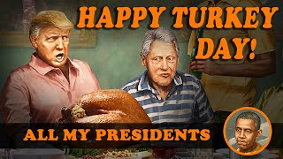 Happy Turkey Day! - All My Presidents