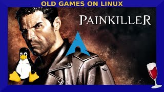 Old Games on Linux: Painkiller Black Edition   Wine
