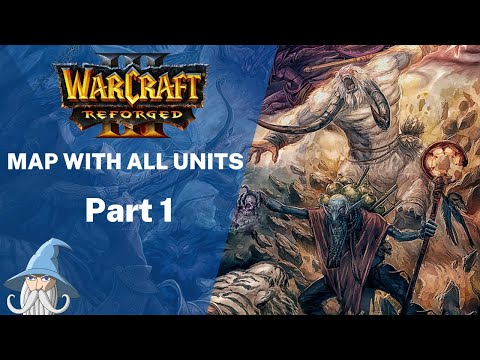 Reforged Map With All Unit Models Of Warcraft 3 |  Warcraft 3 Reforged Beta Leak