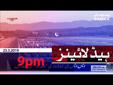 Samaa Headlines - 9PM - 23 March 2019