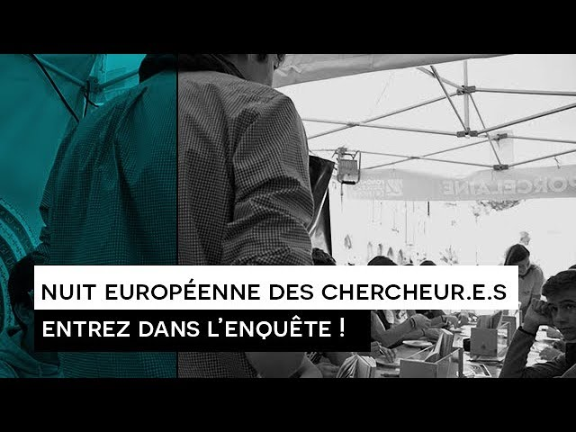 [TEASER] : Nuit Européenne des Chercheur.e.s / 2019