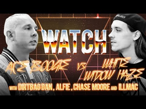 WATCH: ACE BOOGIE vs WHITE WIDOW HAZE with DIRTBAG DAN, ALFIE, CHASE MOORE and ILLMAC