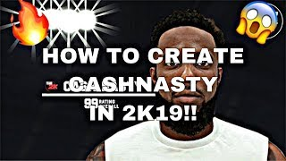 HOW TO CREATE CASHNASTY IN 2K19!! BEST DEFENSIVE BUILD IN 2K19!! (MUST WATCH)