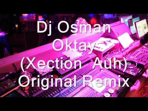 Dj Osman Oktay  Xection  Auh Original Remix 2018