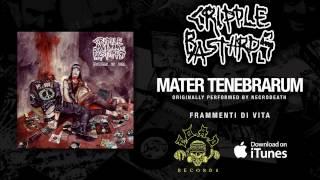 Cripple Bastards - Mater Tenebrarum (Originally performed by Necrodeath)