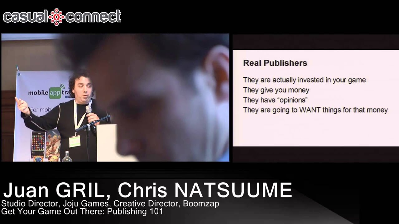 Get Your Game Out There: Publishing 101 | Juan GRIL, Chris NATSUUME